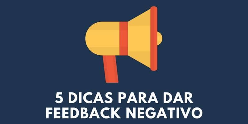 5 dicas para dar feedback negativo